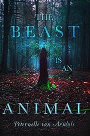 The Beast Is an Animal por Peternelle van…