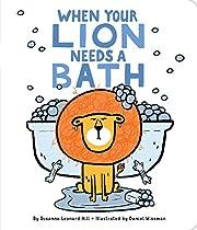 When Your Lion Needs a Bath de Susanna…