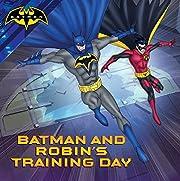 Batman and Robin's Training Day av R. J.…