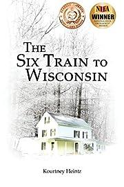 The Six Train to Wisconsin (Volume 1) de…