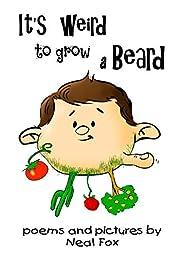It's Weird to Grow a Beard de Neal Fox