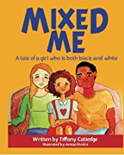 Mixed Me: a tale of a girl who is both black…