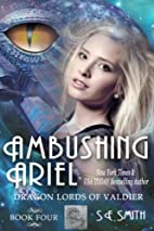 Ambushing Ariel: Dragon Lords of Valdier by…