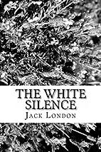 El Silencio Blanco by Jack London