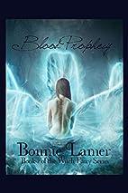 Blood Prophecy by Bonnie Lamer