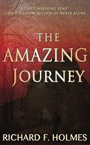 The Amazing Journey de Richard F. Holmes