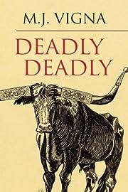 Deadly Deadly de M. J. Vigna