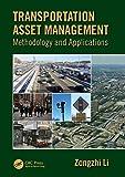 Transportation Asset Management : Methodology and Applications