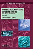Mathematical modelling with case studies : Using mathematica and matlab
