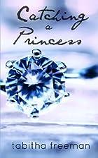 Catching A Princess (The Princess Series)…