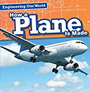 How a Plane Is Made (Engineering Our World)…