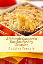 25 Simple Casserole Recipes For Any Occasion…