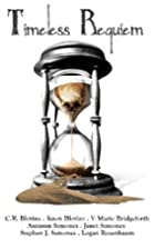 Timeless Requiem by Stephen J. Semones