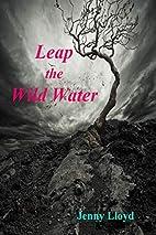 Leap the Wild Water by Jenny Lloyd