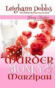 Murder, Money & Marzipan: A Lexy Baker…