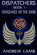 Dispatchers: Vengeance of the Dark (Volume…