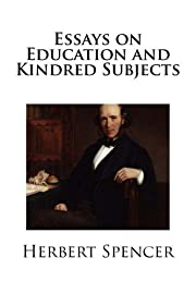 Essays on Education and Kindred Subjects por…