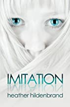 Imitation (Clone Chronicles #1) by Heather…