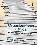 Organizational Ethics: A Practical Approach…