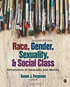 Race, Gender, Sexuality, and Social Class:…