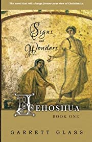 Jehoshua: Signs and Wonders: Signs and…