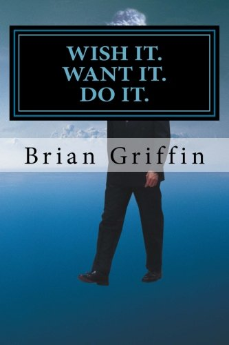 Wish It. Want It. Do It. written by Brian Griffin