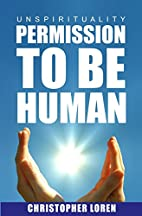 unSpirituality: Permission To Be Human by…