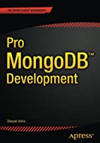 Pro MongoDB Development by Deepak Vohra