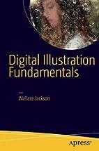 Digital Illustration Fundamentals by Wallace…