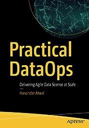 Practical DataOps: Delivering Agile Data…