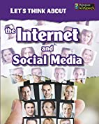 Let's Think About the Internet and Social…