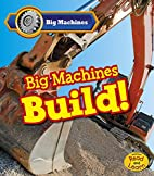 Big Machines Build! (Read and Learn: Big…