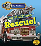 Big Machines Rescue! (Read and Learn: Big…