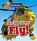 Big Machines Fly! (Read and Learn: Big…