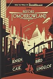 Before Tomorrowland par Jeff Jensen