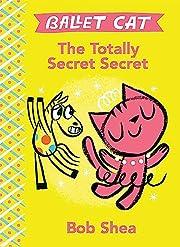 Ballet Cat The Totally Secret Secret av Bob…