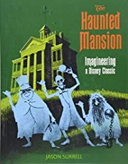The Haunted Mansion: Imagineering a Disney…