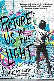 Picture Us In The Light – tekijä: Kelly…
