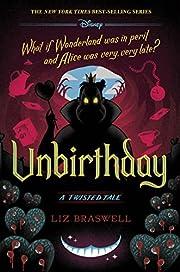 Unbirthday: A Twisted Tale por Liz Braswell