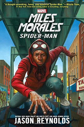 Miles Morales: Spiderman by Jason Reynolds