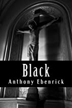 Black by Anthony Ebenrick