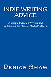 Indie Writing Advice: A Simple Guide on…