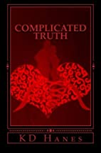 Complicated Truth by KD Hanes