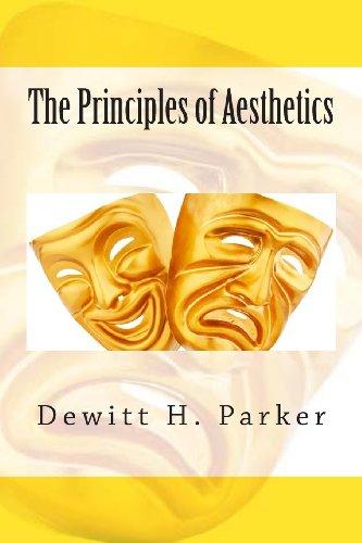 The Principles of Aesthetics written by Dewitt H. Parker