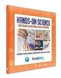 Hands-on science : 50 kids' activities from CSIRO / editors: Sarah Kellett, David Shaw and Kath Kovac