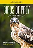 Birds of prey of Australia : a field guide / Stephen Debus ; illustrated by Jeff Davies