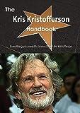 The kris kristofferson handbook : Everything you need to know about kris kristofferson
