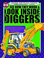 See How They Work & Look Inside Diggers: Big…