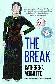 The Break von Katherena Vermette