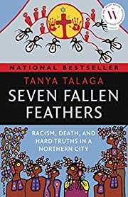 Seven Fallen Feathers: Racism, Death, and…
